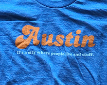 Load image into Gallery viewer, Austin: It's A City Where People Live And Stuff - Women's Tee