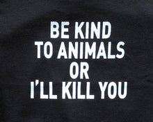 Load image into Gallery viewer, Be Kind to Animals or I'll Kill You - Kids' Tee