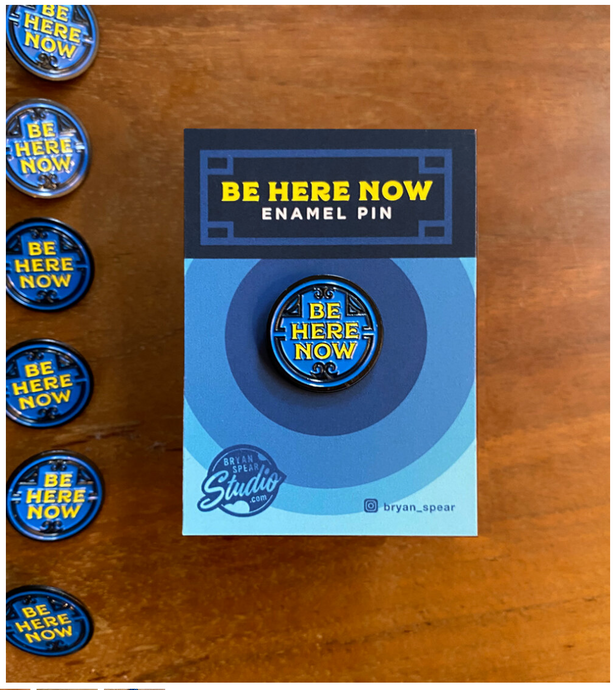 Be Here Now Enamel Pin