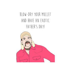 Joe Exotic Mullet - Father's Day Card