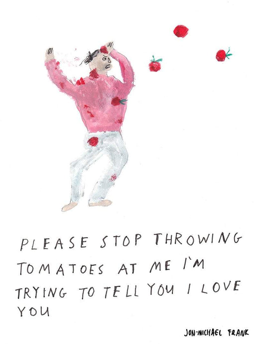 Stop Throwing Tomatoes