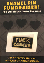 Load image into Gallery viewer, Fuck Cancer Enamel Pin
