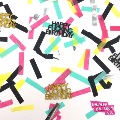 Badass Confetti: Happy Fucking Birthday