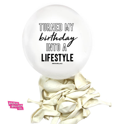 TURNED MY BIRTHDAY INTO A LIFESTYLE Hip Hop Collection Badass Balloons