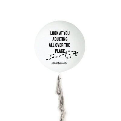Look at you Adulting All Over the Place Jumbo Badass Balloon with Tassel