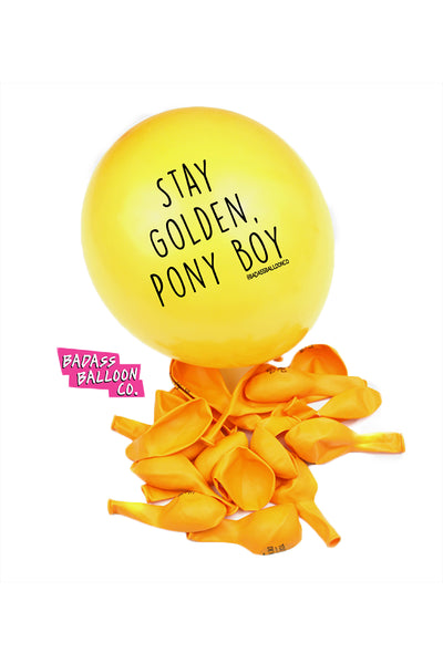 Stay Golden Pony Boy Badass Balloons - badassballoonco