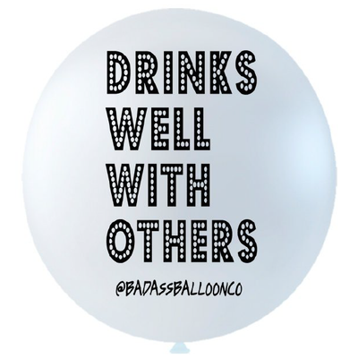 Drinks Well With Others Jumbo Badass Balloon with Tassel - badassballoonco