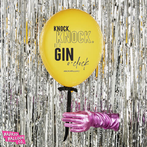 Knock Knock It's Gin O'Clock Badass Balloons. Biodegradable Party Balloons.