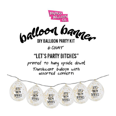 "Helium Free Balloon Banner Bachelorette Party Decor. ""Let's Party Bitches"". Bunting. Badass Balloons. - badassballoonco"