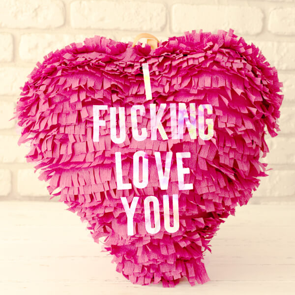 I Fucking Love You! Heart Shaped Badass Party Pinata