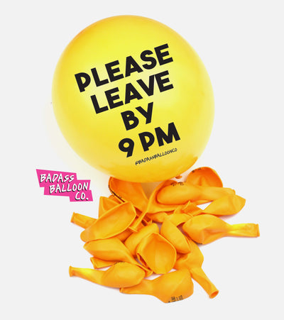 Please Leave by 9pm | Biodegradable Party Balloons | Badass Balloons & Party Supplies