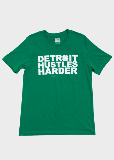 St. Patrick's Day Edition T-Shirt, T-SHIRT, DETROIT HUSTLES HARDER® - DETROIT HUSTLES HARDER®