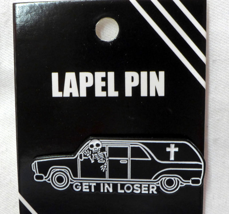 Get In Loser Enamel Pin