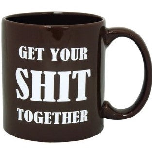 Get Your Shit Together Mug
