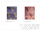 "The VC+DS ""V"" Pup Bows"