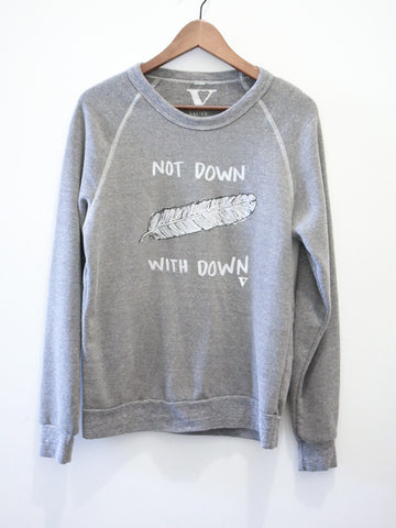 Not Down With Down Sweatshirt - Grey