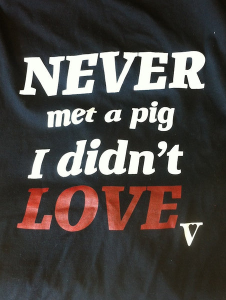 Never Met a Pig I Didn't Love Organic Tee in Black [Benefit for Farm Sanctuary]