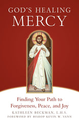 God's Healing Mercy: Finding Your Path to Forgiveness, Peace, & Joy