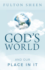 God's World and Our Place In It