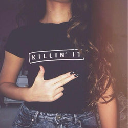 Ladies T-shirt Killing It