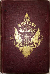 Edited by Dr Doran - The Bentley Ballads, A Selection of the Choice Songs etc, Contributed to 'Bentley's Miscellany'.