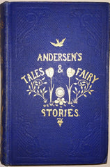 Hans Christian Andersen translated by Madame de Chatelain - Tales And Fairy Stories by Hans Christian Andersen translated by Madame de Chatelain, 1853