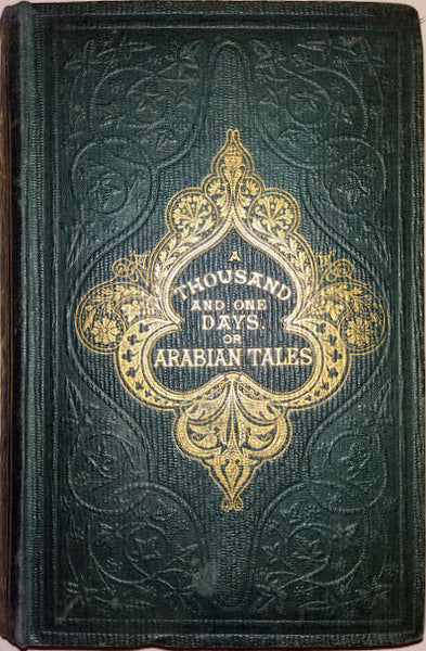 "The Thousand And One Days or Arabian Tales; A Companion to the ""Arabian Nights"". (John Leighton binding) with an Introduction by Miss Julia Pardoe, 1857."