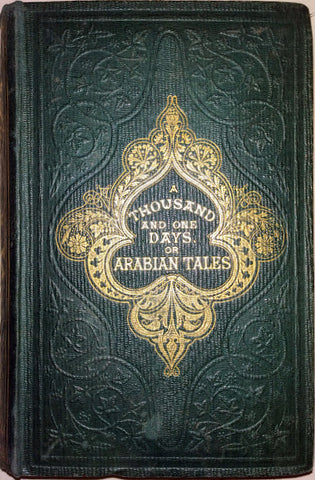 "Introduced by Miss Julia Pardoe - The Thousand And One Days or Arabian Tales; A Companion to the ""Arabian Nights"". (John Leighton binding) with an Introduction by Miss Julia Pardoe, 1857."