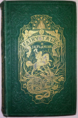Translated by J R Planche - Fairy Tales by Perrault, De Villeneuve, De Caylus, De Lubert, De Beaumont etc etc Translated by J R Planche, 1867