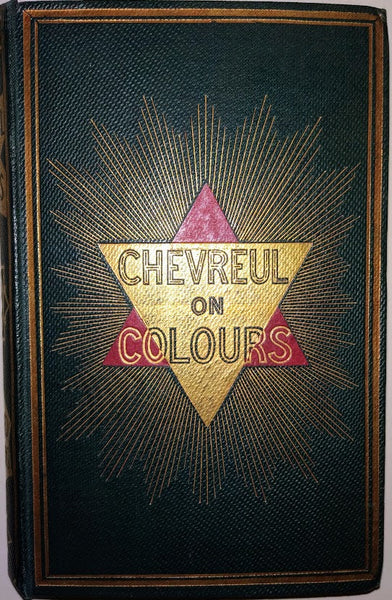 The Laws Of Contrast Of Colour: And Their Application To The Arts by M E Chevreul, 1861