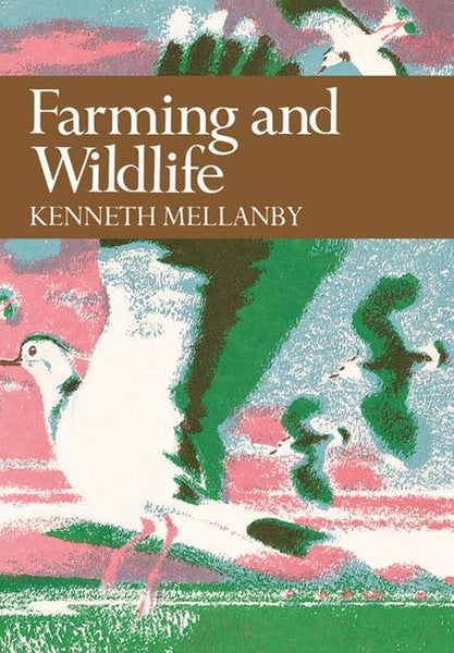 New Naturalist 67: Farming and Wildlife by Kenneth Mellanby