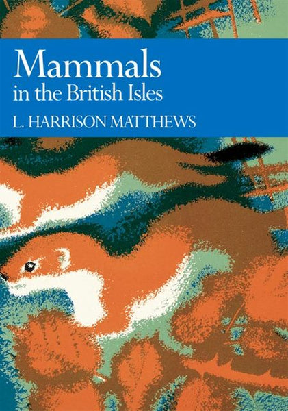 New Naturalist 68: Mammals in the British Isles by L Harrison Matthews