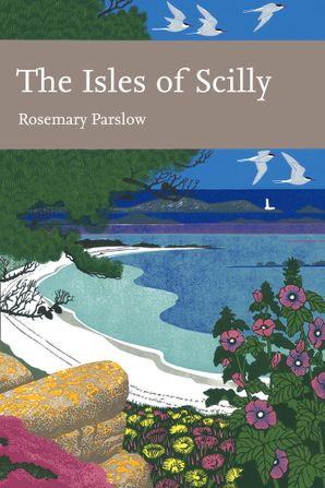 New Naturalist 103: The Isles of Scilly by Rosemary Parslow