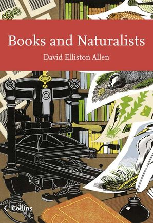 New Naturalist 112: Books and Naturalists by David Elliston Allen