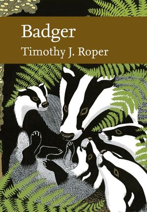 New Naturalist 114: Badger by Timothy J Roper