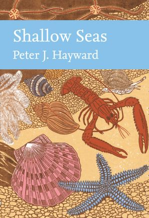 New Naturalist 131: Shallow Seas by Peter J. Hayward