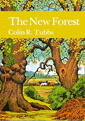 Colin R Tubbs - New Naturalist 73: The New Forest by Colin R Tubbs