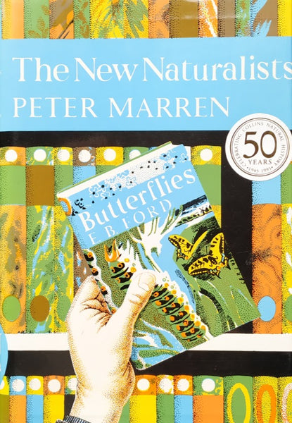 New Naturalist 82: The New Naturalists by Peter Marren