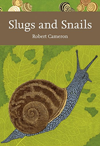 New Naturalist 133: Slugs and Snails by Robert Cameron