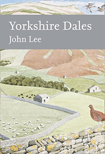 New Naturalist 130: Yorkshire Dales by John Lee