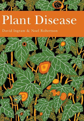 David Ingram & Noel Robertson - New Naturalist 85: Plant Disease by David Ingram & Noel Robertson