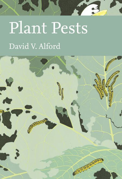 New Naturalist 116: Plant Pests by David V Alford