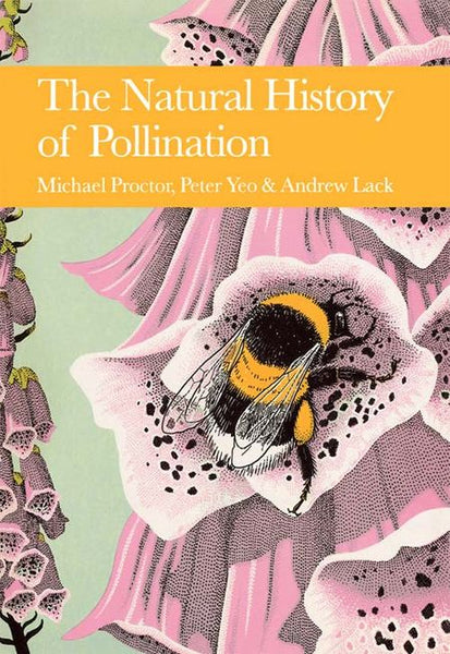 New Naturalist 83: The Natural History of Pollination by Michael Proctor, Peter Yeo & Andrew Lack