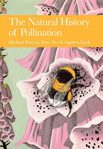 Michael Proctor, Peter Yeo & Andrew Lack - New Naturalist 83: The Natural History of Pollination by Michael Proctor, Peter Yeo & Andrew Lack
