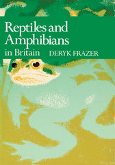 Deryk Frazer - New Naturalist 69: Reptiles And Amphibians by Deryk Frazer