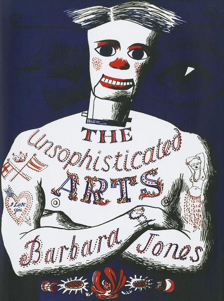 The Unsophisticated Arts by Barbara Jones