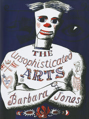 Barbara Jones - The Unsophisticated Arts by Barbara Jones