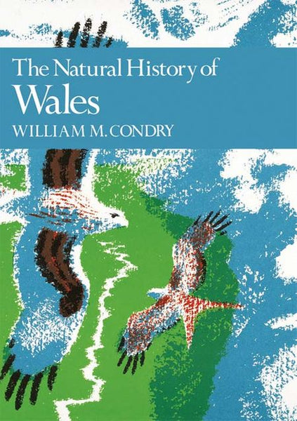 New Naturalist 66: The Natural History Of Wales by William M Condry