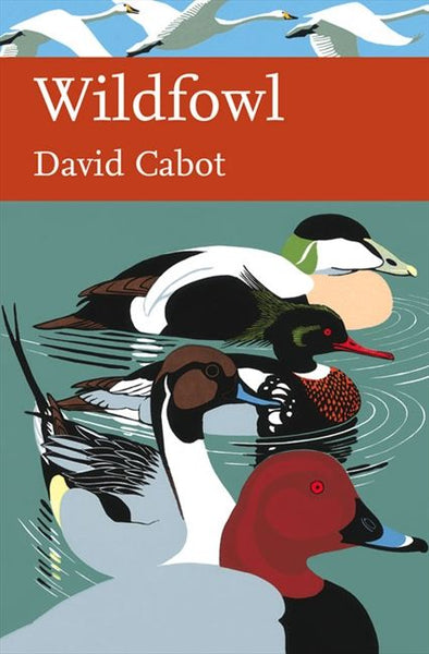 New Naturalist 110: Wildfowl by David Cabot