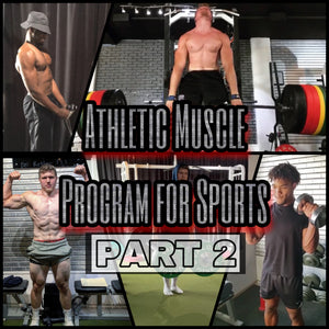 Athletic Muscle Program for Sports (PART 2)